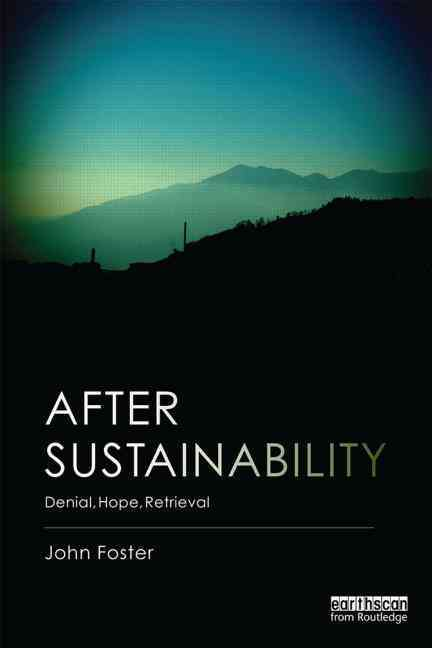 After Sustainability By Foster, John